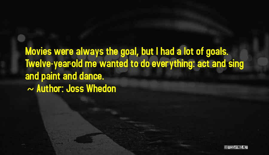 Year Twelve Quotes By Joss Whedon
