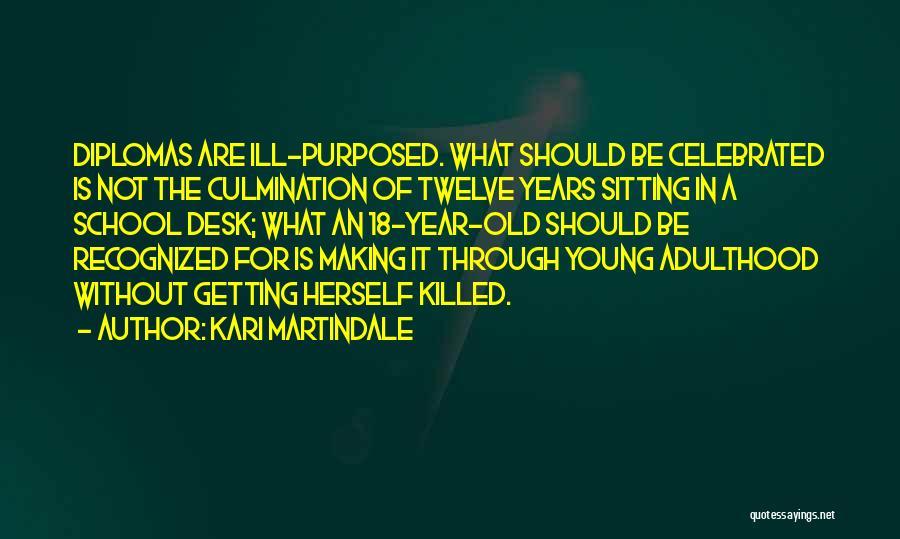 Year Twelve Quotes By Kari Martindale