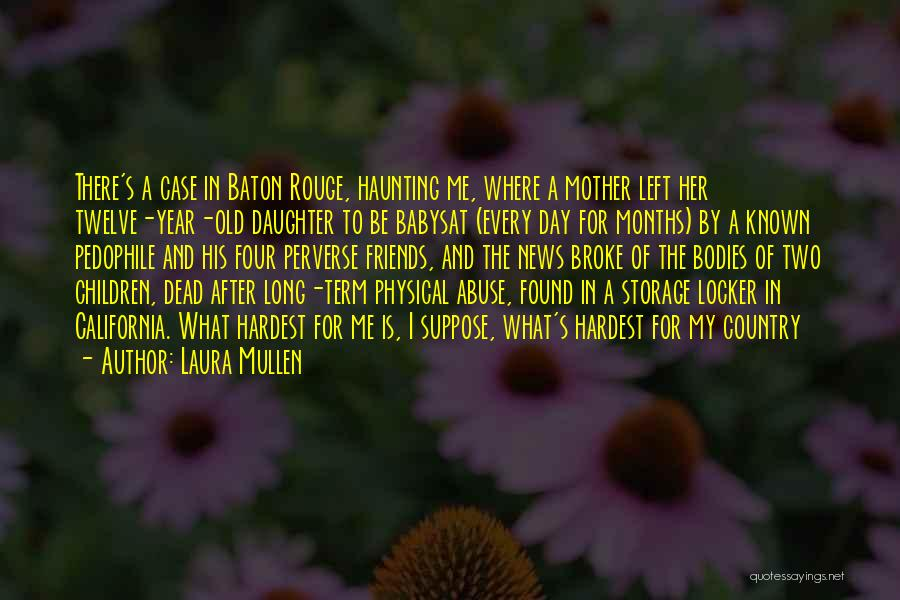 Year Twelve Quotes By Laura Mullen