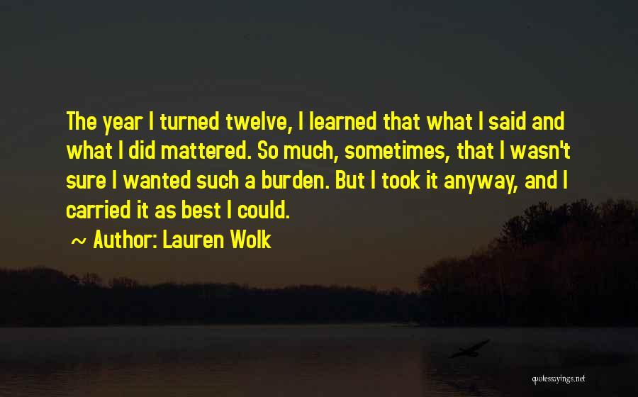 Year Twelve Quotes By Lauren Wolk
