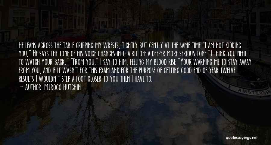 Year Twelve Quotes By Mjroco Hutchin