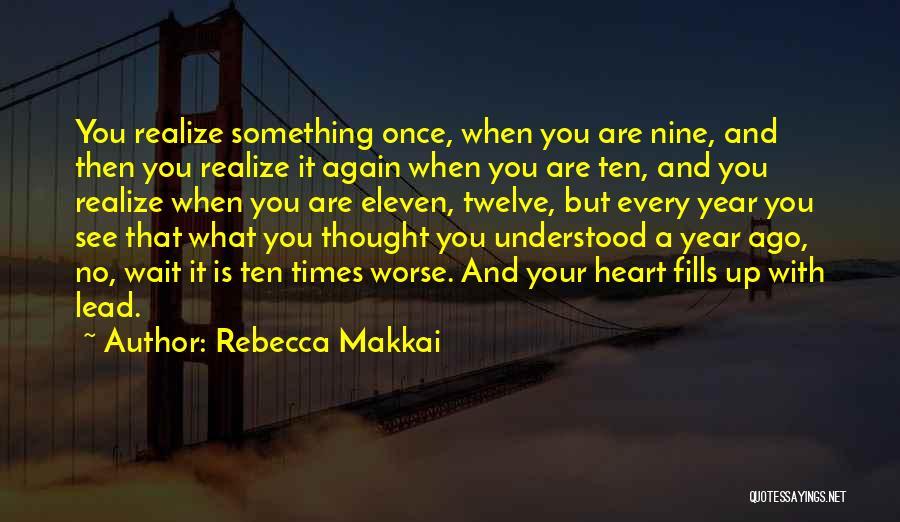 Year Twelve Quotes By Rebecca Makkai
