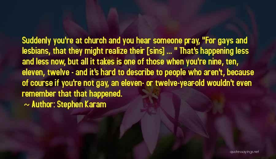 Year Twelve Quotes By Stephen Karam