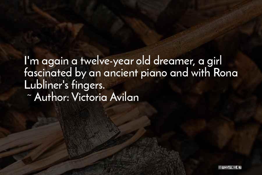 Year Twelve Quotes By Victoria Avilan