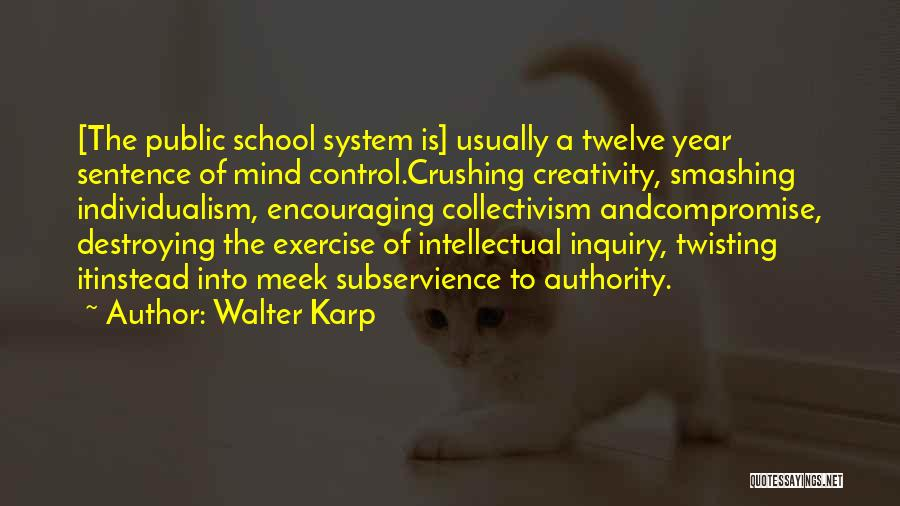 Year Twelve Quotes By Walter Karp