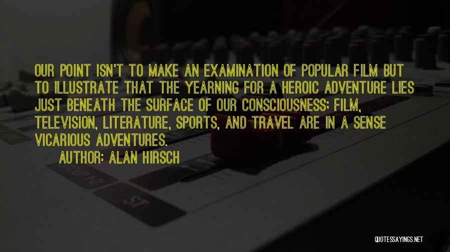 Yearning To Travel Quotes By Alan Hirsch