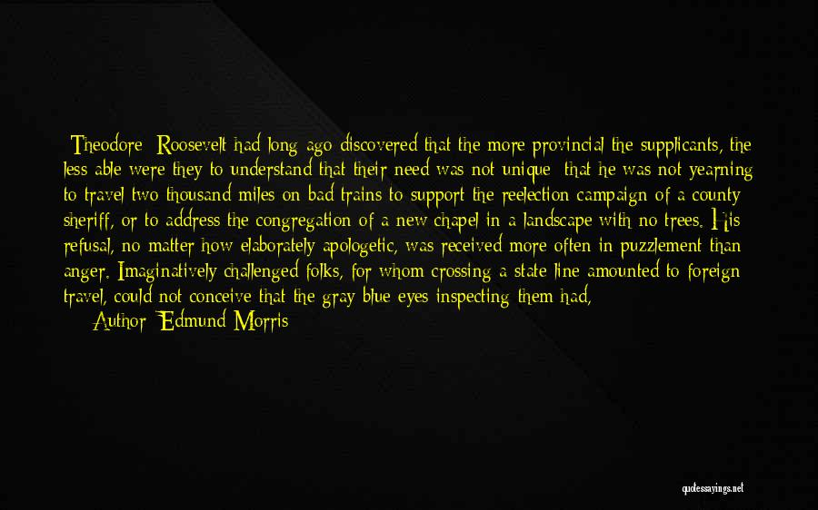Yearning To Travel Quotes By Edmund Morris