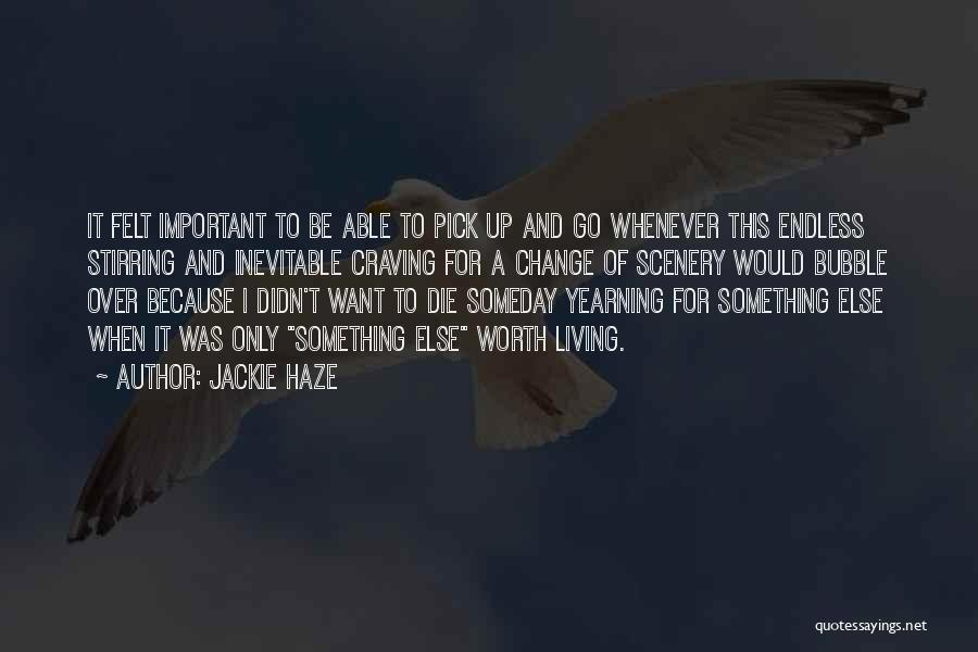 Yearning To Travel Quotes By Jackie Haze
