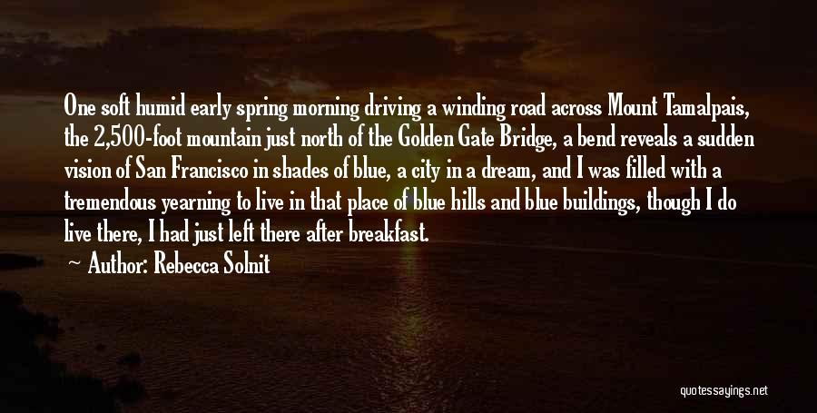 Yearning To Travel Quotes By Rebecca Solnit