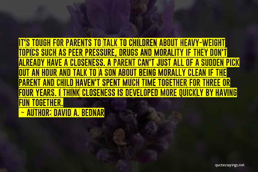 Years Spent Together Quotes By David A. Bednar