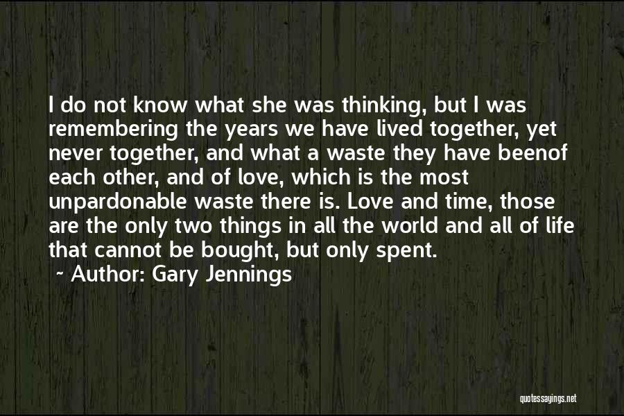 Years Spent Together Quotes By Gary Jennings