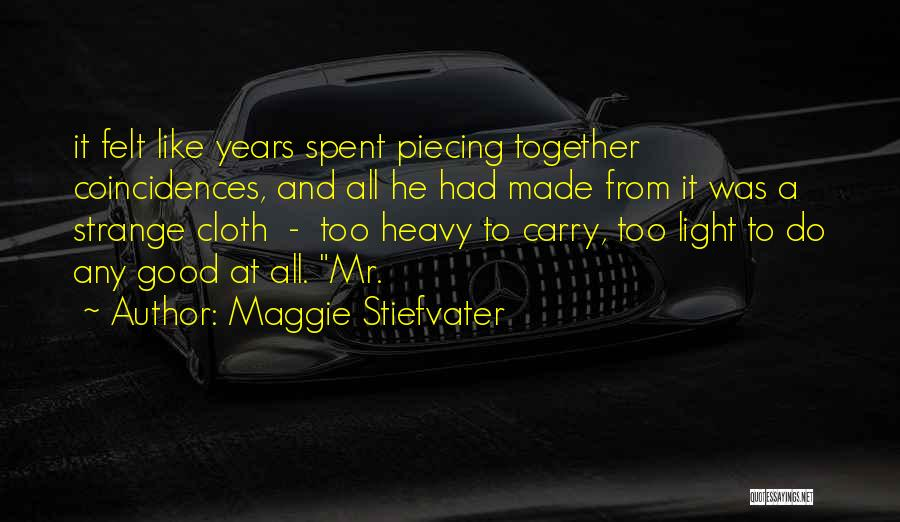 Years Spent Together Quotes By Maggie Stiefvater