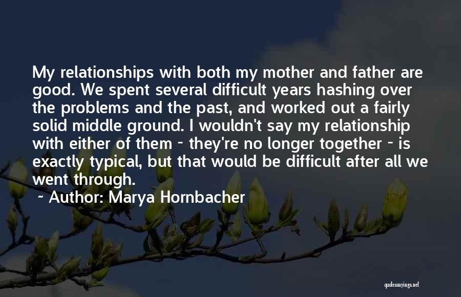 Years Spent Together Quotes By Marya Hornbacher