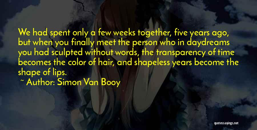 Years Spent Together Quotes By Simon Van Booy