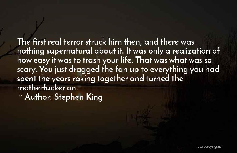 Years Spent Together Quotes By Stephen King