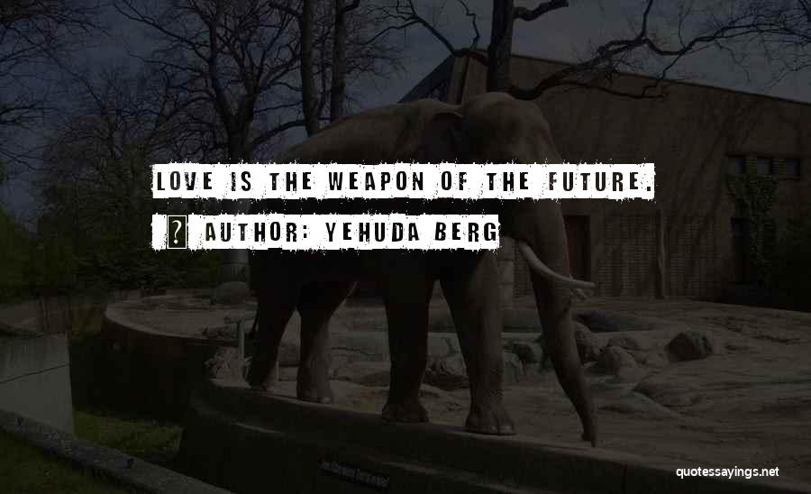 Yehuda Berg Quotes 1349286