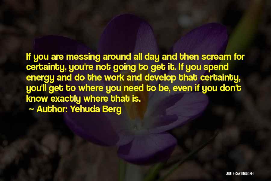 Yehuda Berg Quotes 251163