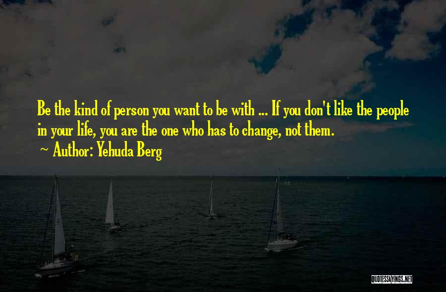 Yehuda Berg Quotes 396099