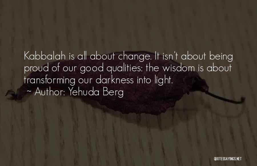 Yehuda Berg Quotes 399504