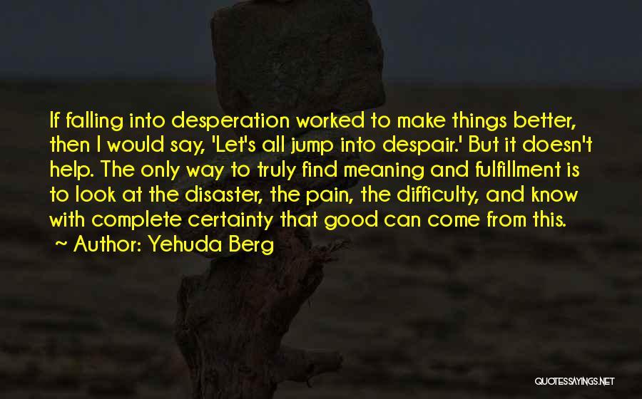 Yehuda Berg Quotes 684009