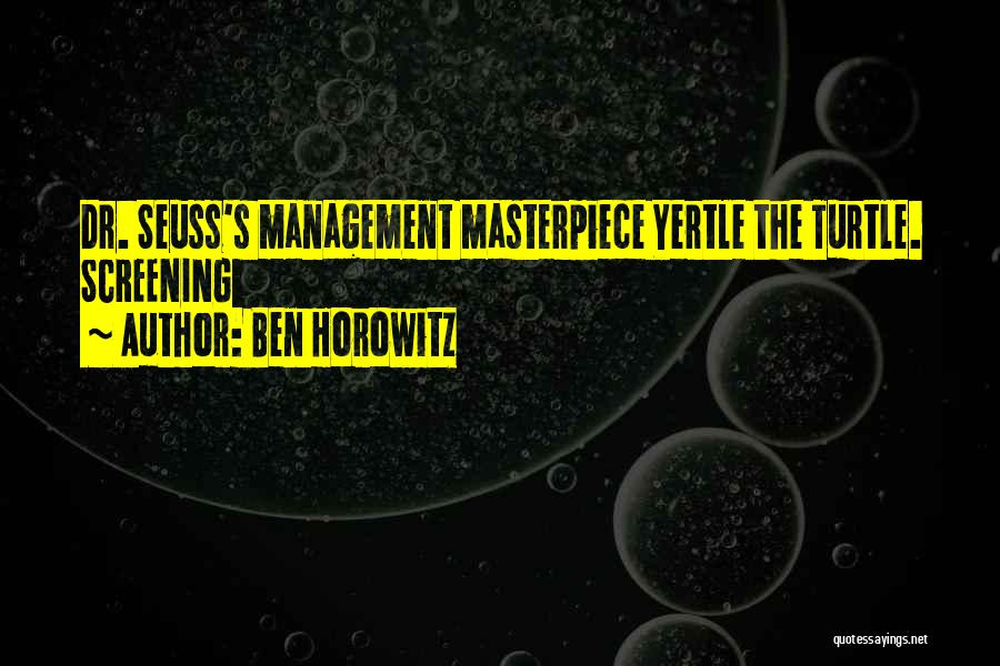 Yertle The Turtle Quotes By Ben Horowitz