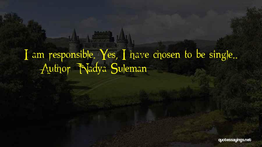 Yes I Am Single Quotes By Nadya Suleman