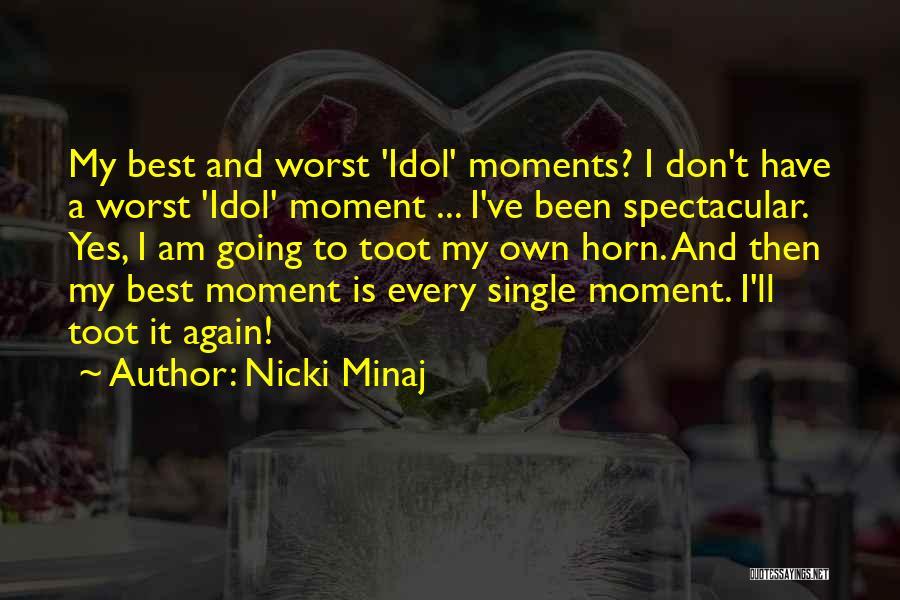 Yes I Am Single Quotes By Nicki Minaj