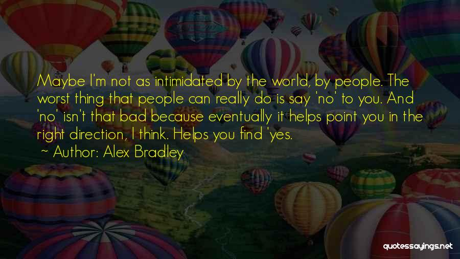 Yes No Maybe Quotes By Alex Bradley