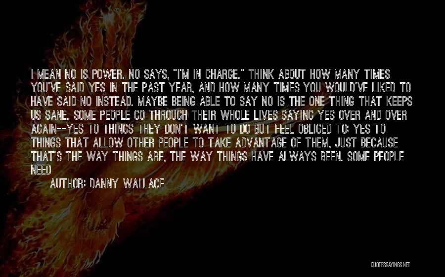 Yes No Maybe Quotes By Danny Wallace