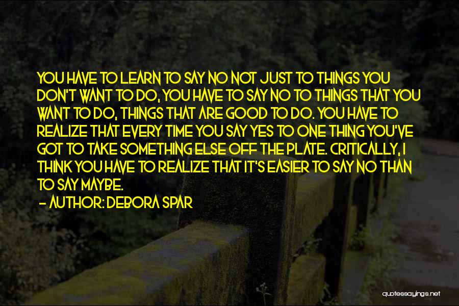 Yes No Maybe Quotes By Debora Spar