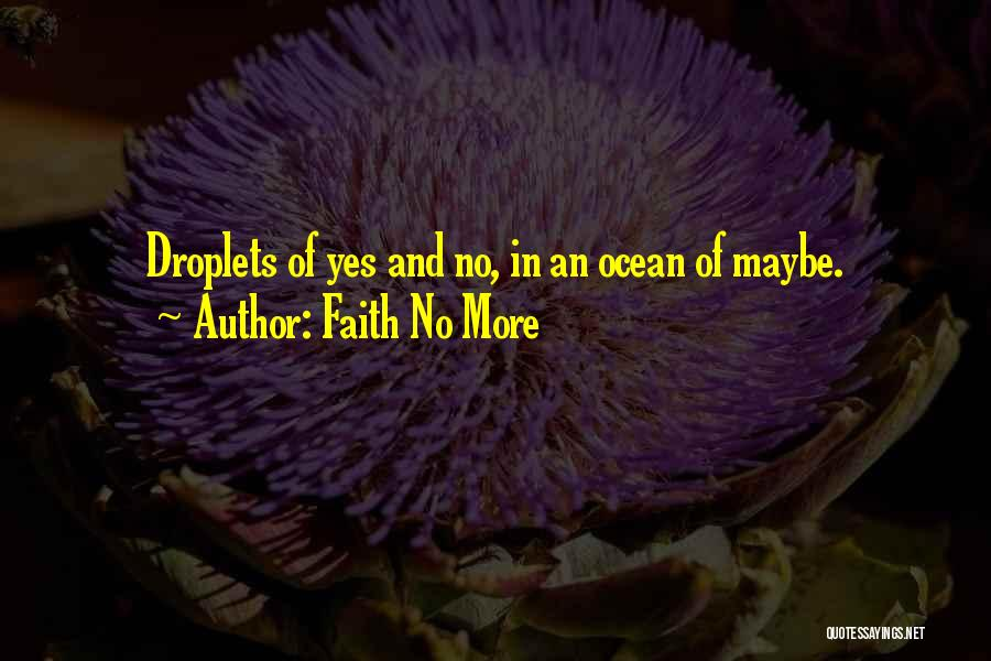 Yes No Maybe Quotes By Faith No More