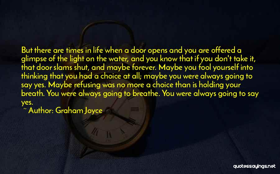 Yes No Maybe Quotes By Graham Joyce