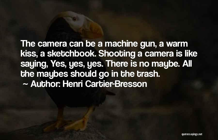 Yes No Maybe Quotes By Henri Cartier-Bresson