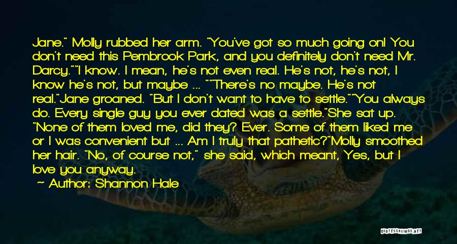 Yes No Maybe Quotes By Shannon Hale