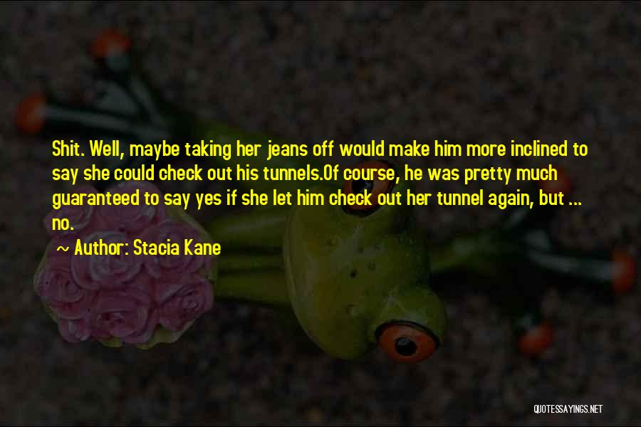 Yes No Maybe Quotes By Stacia Kane