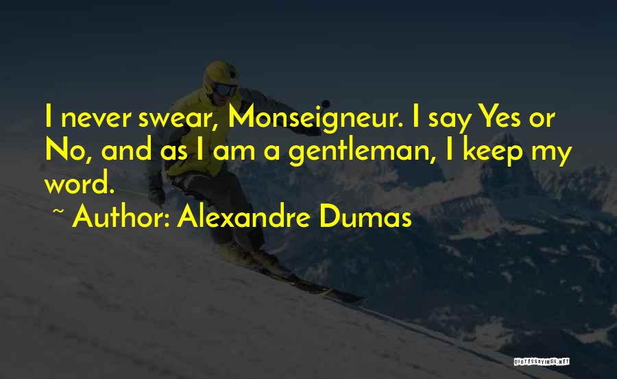 Yes Or No Quotes By Alexandre Dumas