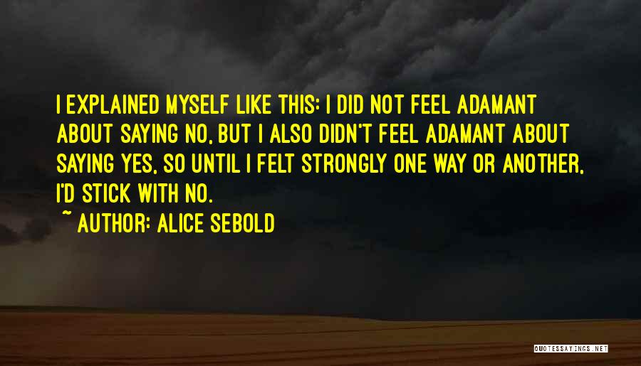 Yes Or No Quotes By Alice Sebold