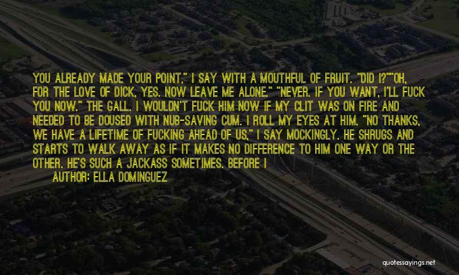 Yes Or No Quotes By Ella Dominguez