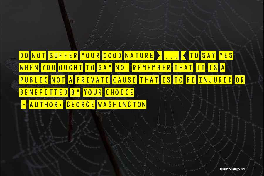 Yes Or No Quotes By George Washington