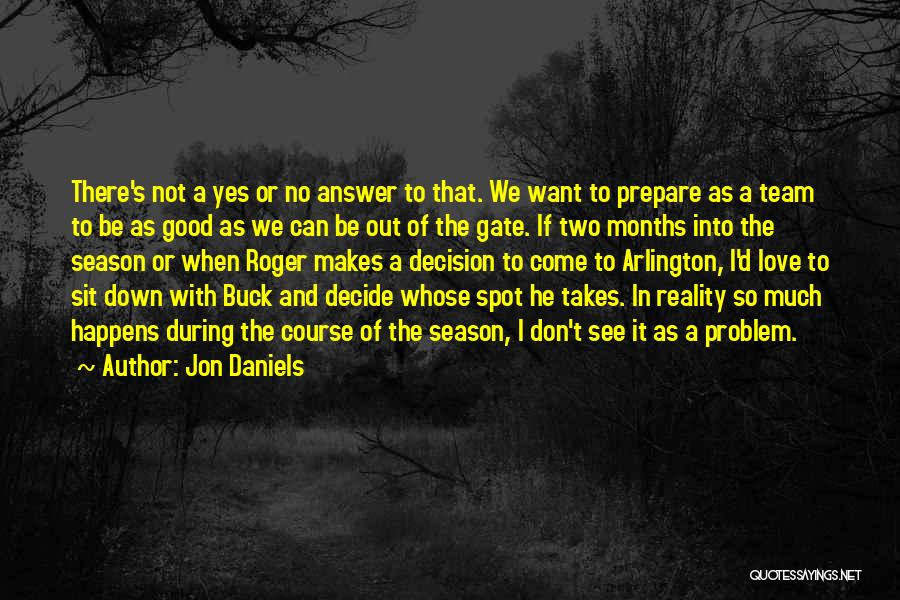 Yes Or No Quotes By Jon Daniels