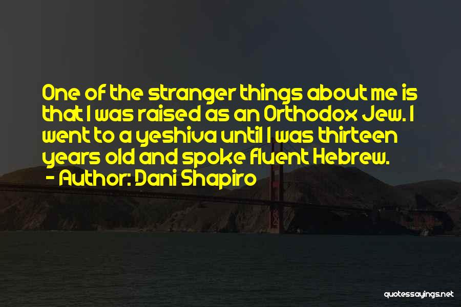 Yeshiva Quotes By Dani Shapiro