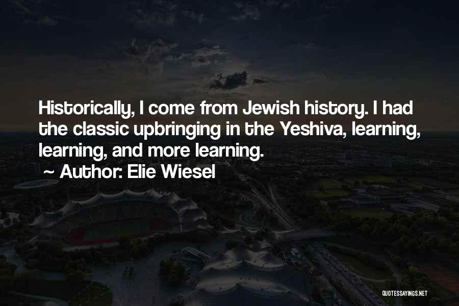 Yeshiva Quotes By Elie Wiesel