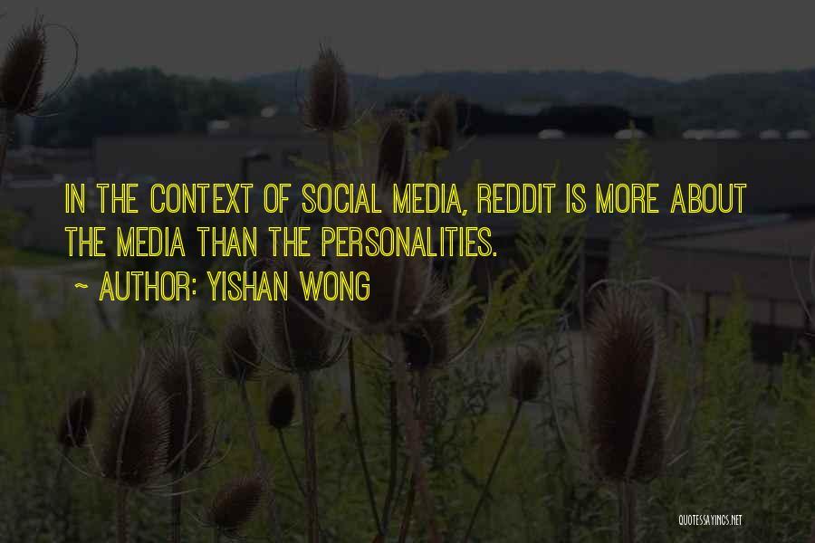 Yishan Wong Quotes 1245623