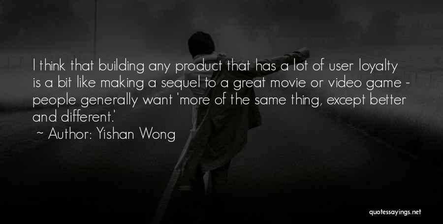 Yishan Wong Quotes 1755858