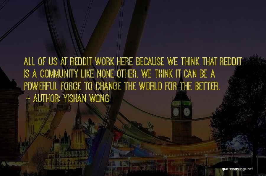 Yishan Wong Quotes 531027
