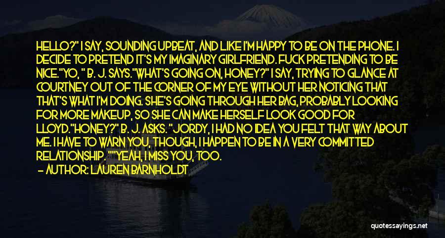 Yo Yo Honey Quotes By Lauren Barnholdt