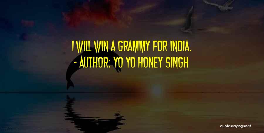 Yo Yo Honey Quotes By Yo Yo Honey Singh