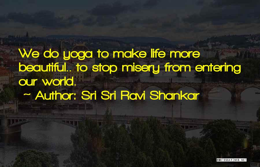 Yoga By Sri Sri Ravi Shankar Quotes By Sri Sri Ravi Shankar