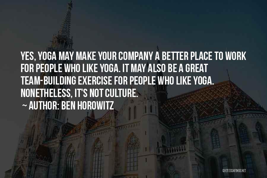 Yoga Exercise Quotes By Ben Horowitz