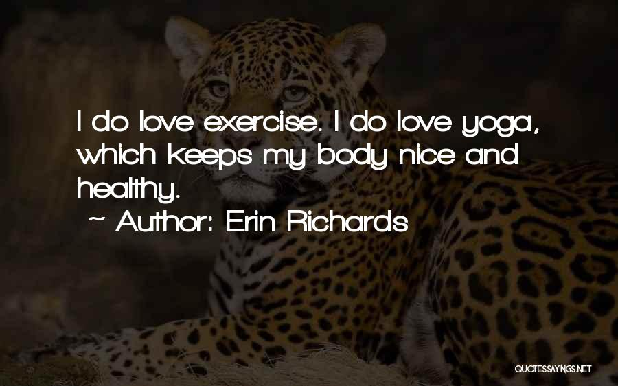 Yoga Exercise Quotes By Erin Richards